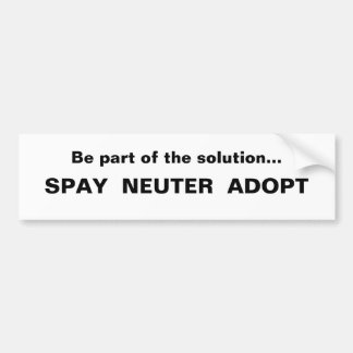 Spay Neuter Adopt! Save Homeless Pets! Bumper Sticker