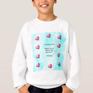 """""""Speak aloud. Never fear rejection."""" (Motivation) Sweatshirt"""