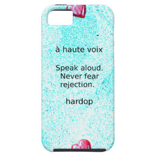 """""""Speak aloud. Never fear rejection."""" (Motivation) Tough iPhone 5 Case"""