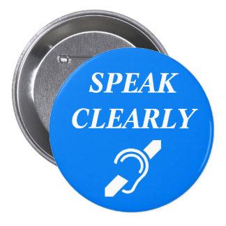 SPEAK CLEARLY 7.5 CM ROUND BADGE