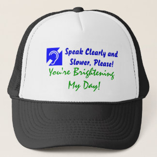 Speak Clearly and Slower, Please! Trucker Hat
