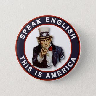 SPEAK ENGLISH - THIS IS AMERICA 6 CM ROUND BADGE