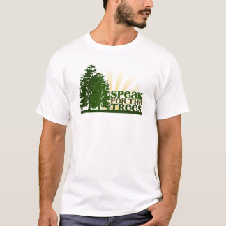 Speak For the Trees T-Shirt