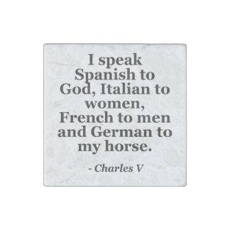 speak Spanish Italian French German Quote Stone Magnet