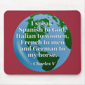 Speak Spanish, Italian, French, German Quote Globe Mousepad