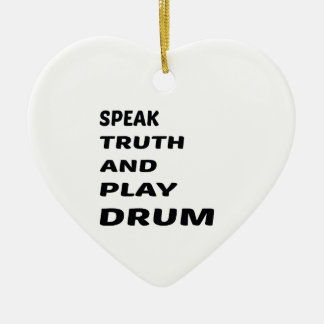 Speak Truth and play Drum Ceramic Heart Decoration