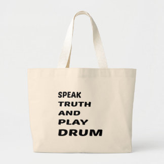 Speak Truth and play Drum Large Tote Bag