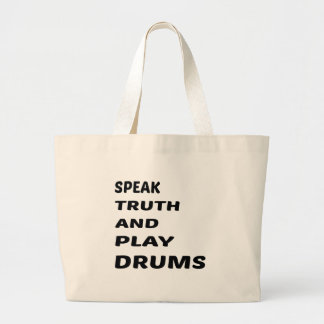 Speak Truth and play drums Large Tote Bag