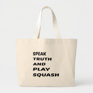 Speak Truth and play Squash. Large Tote Bag
