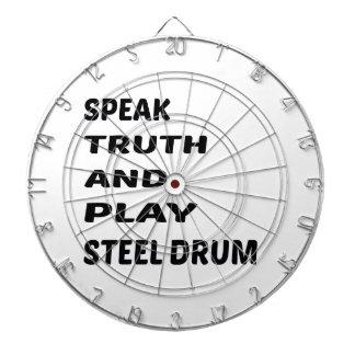 Speak Truth and play Steel Drum. Dart Board