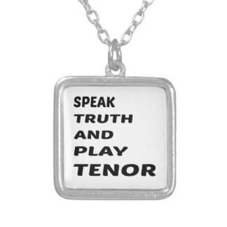 Speak Truth and play Tenor Silver Plated Necklace