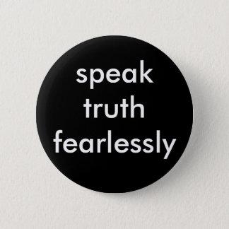 speak truth fearlessly 6 cm round badge