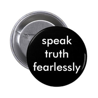 speak truth fearlessly 6 cm round badge