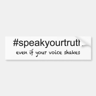 Speak Your Truth Bumper Sticker