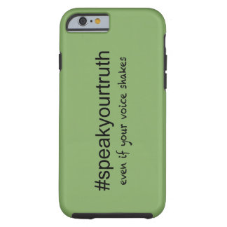 Speak Your Truth Tough iPhone 6 Case