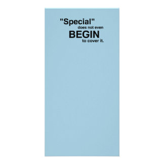 Special Does Not Even Begin To Cover It Picture Card