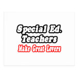 Special Ed. Teachers Make Great Lovers Post Cards