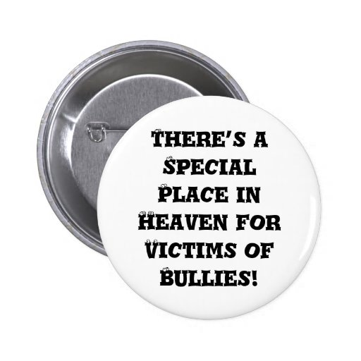 Special Place in Heaven for Victims of Bullies Button