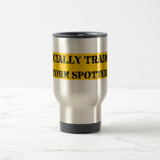 Specially Trained Storm Spotter Travel Mug