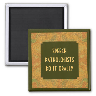 Speech pathologist humor square magnet
