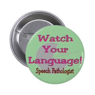 "Speech Pathologist ""Watch Your Language"" Button"