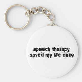Speech Therapy Saved My Life Once Key Ring