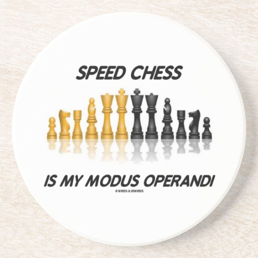 Speed Chess Is My Modus Operandi Reflective Chess Beverage Coasters