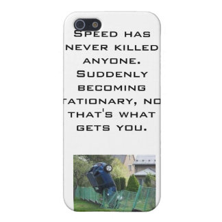 Speed Has Never Killed Anyone's iPhone iPhone 5/5S Cover