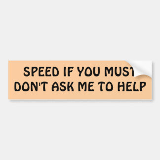 SPEED IF YOU MUST BUMPER STICKERS