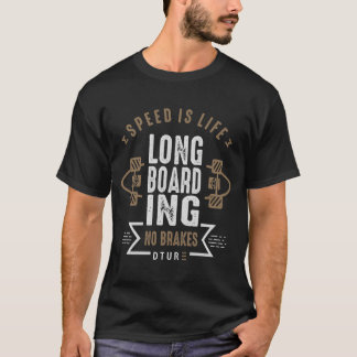 Speed is Life Longboarding T-Shirt