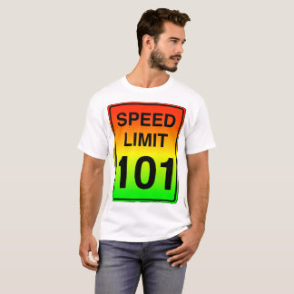 Speed Limit 101 Sign with Stoplight Colors T-Shirt