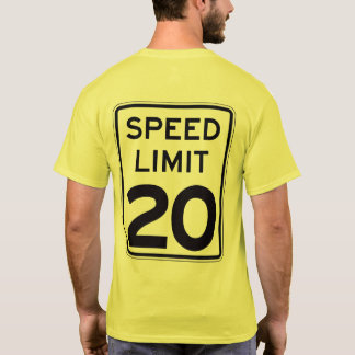 Speed Limit 20: on back: multiple styles/colors T-Shirt