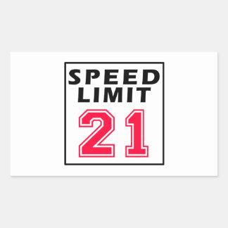 Speed limit 21 birthday designs rectangular stickers