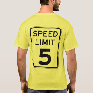 Speed Limit 5: on back: multiple styles/colors T-Shirt