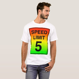 Speed Limit 5 Sign with Stoplight Colors T-Shirt