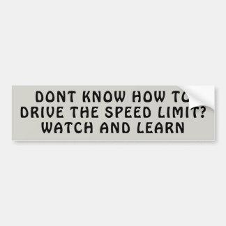 Speed Limit leasons. Watch and Learn Bumper Sticker