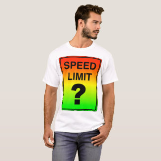 Speed Limit ? Sign with Stoplight Colors T-Shirt