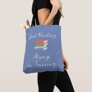 Speed Reading Always in Training Tote Bag
