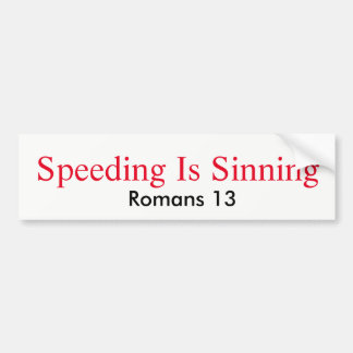 Speeding Is Sinning Bumper Sticker