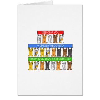 Speedy recovery from gallbladder surgery. greeting card