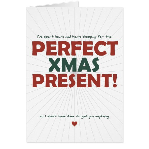 Spent hours shopping for the Perfect Xmas Present Card