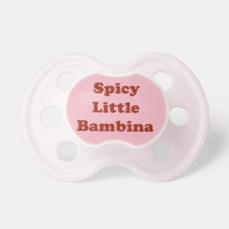 Spicy Little Bambina Funny Italian Girls Pacifier
