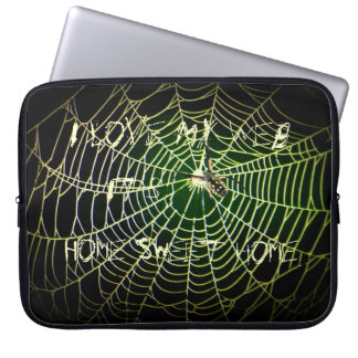 """Spider web """"I Love My Web, It's Home Sweet Home"""" Computer Sleeve"""