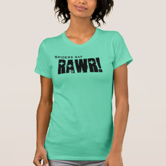 Spiders say, RAWR! T-Shirt