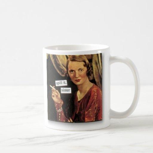 """""""Spill It Sister"""" White Mug"""