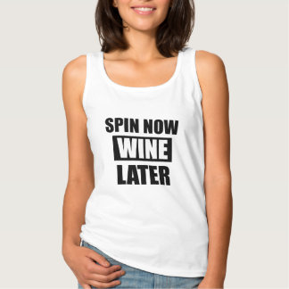 Spin now Wine Later tank top