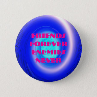 spiral, Friends Forever Enemies Never 6 Cm Round Badge