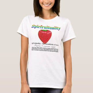 Spirfruituality : The Strawberry of Love T-Shirt