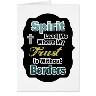 Spirit Lead Me Where My Trust Is Without Borders Card