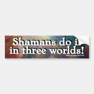 Spirit Passages Shamans do it in 3 worlds Sticker Bumper Sticker